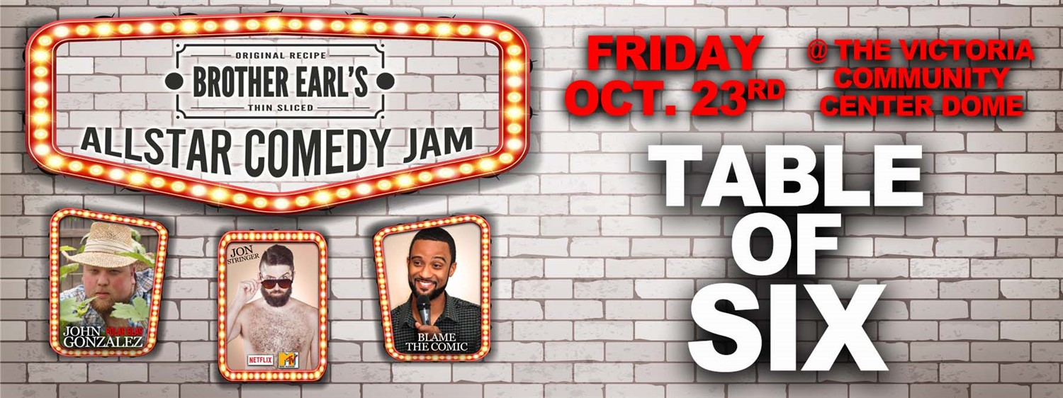 Brother Earls Allstar Comedy Bash! Table Of 6 on Oct 23, 19:00@Victoria Community Center - Buy tickets and Get information on LOLTickets.com