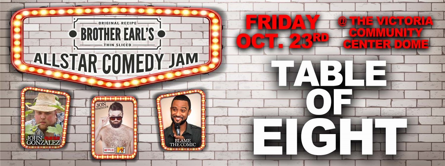 Brother Earls Allstar Comedy Bash! Table Of 8 on Oct 23, 19:00@Victoria Community Center - Buy tickets and Get information on LOLTickets.com