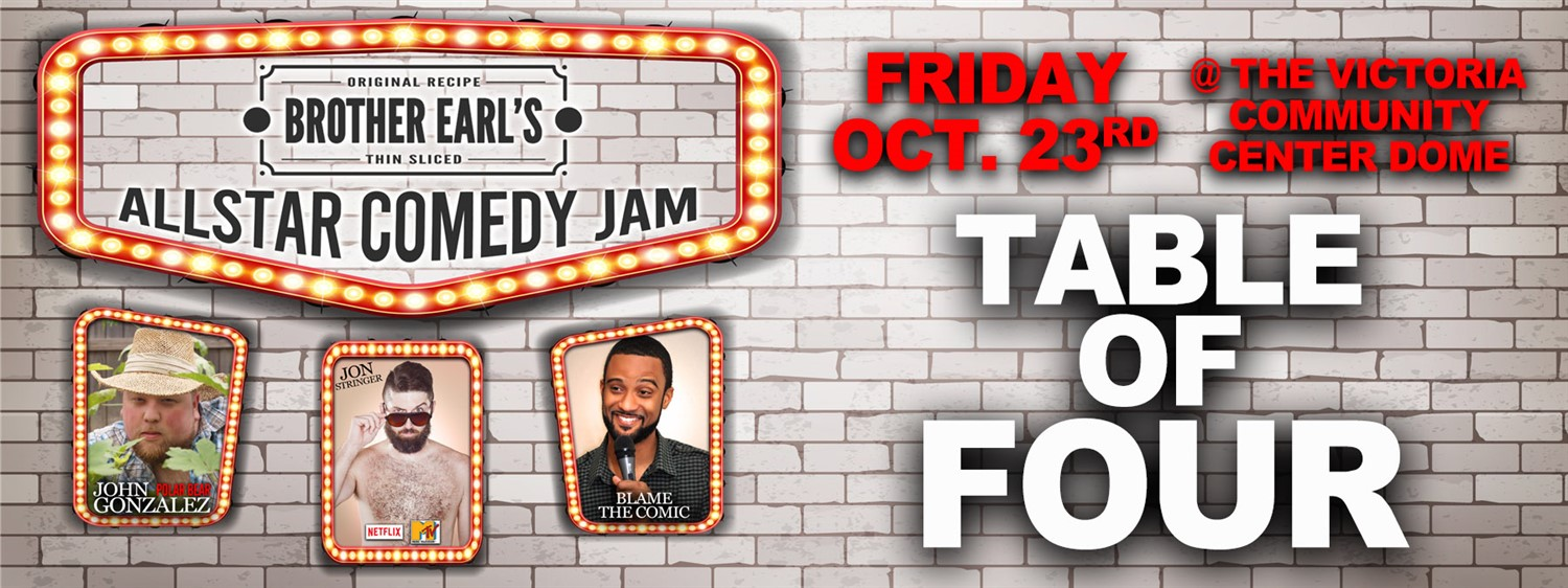 Brother Earls Allstar Comedy Bash! Table Of 4 on Oct 23, 19:00@Victoria Community Center - Buy tickets and Get information on LOLTickets.com