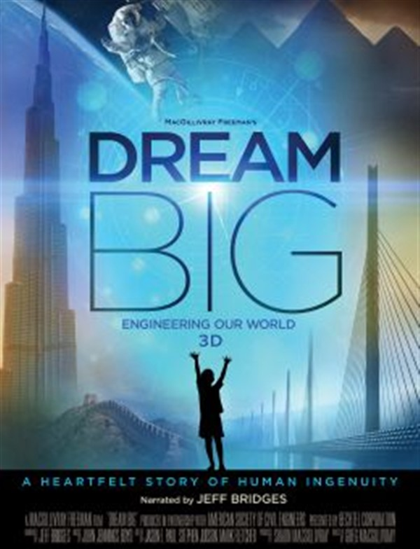 Get Information and buy tickets to IMAX - Dream Big: Engineering Our World 3D Documentary on worldgolfimax.com