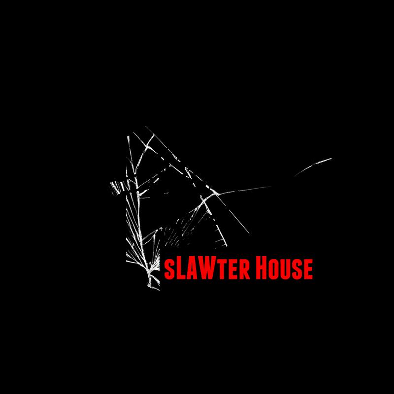 The sLAWter House