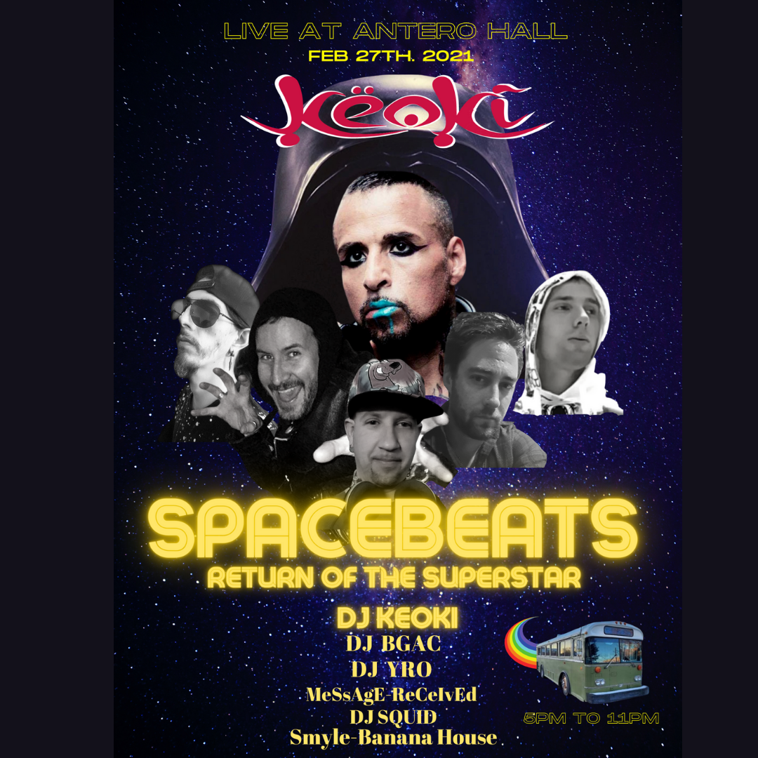 Space Beats Return of DJ KEOKI on feb. 27, 17:00@Antero Hall - Buy tickets and Get information on Send It TIX