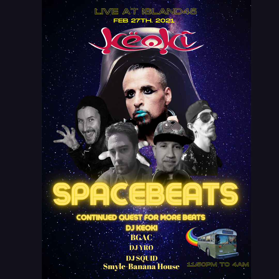 SPACEBEATS Continued Quest For More Beats ( DJ KEOKI) on feb. 27, 23:50@Island45 - Buy tickets and Get information on Send It TIX