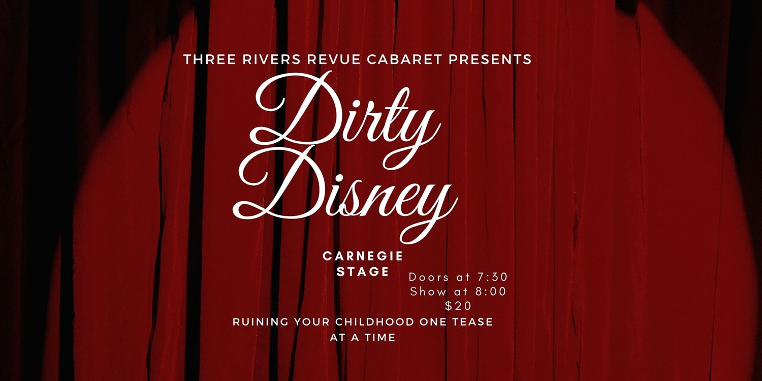 Dirty Disney Three Rivers Revue Cabaret on Aug 02, 00:00@Carnegie Stage - regular 70 - Buy tickets and Get information on Carnegie Stage carnegiestage
