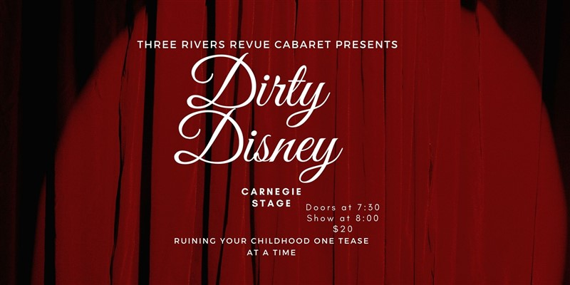 Get Information and buy tickets to Dirty Disney Three Rivers Revue Cabaret on Carnegie Stage