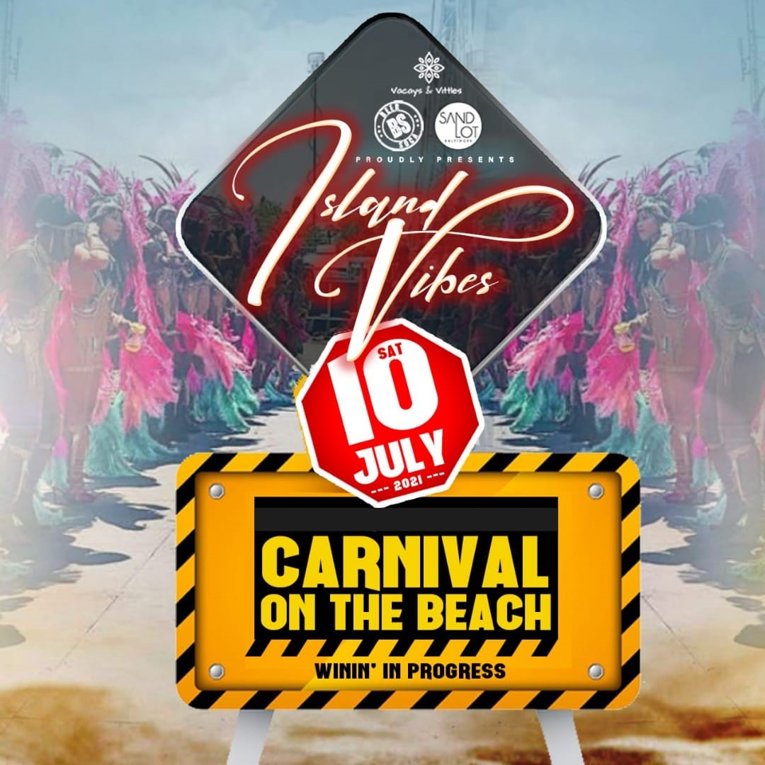 ISLAND VIBES CARNIVAL ON THE BEACH on Jul 10, 12:00@Sandlot Baltimore - Buy tickets and Get information on www.fetefinders.com tickets.fetefinders.com