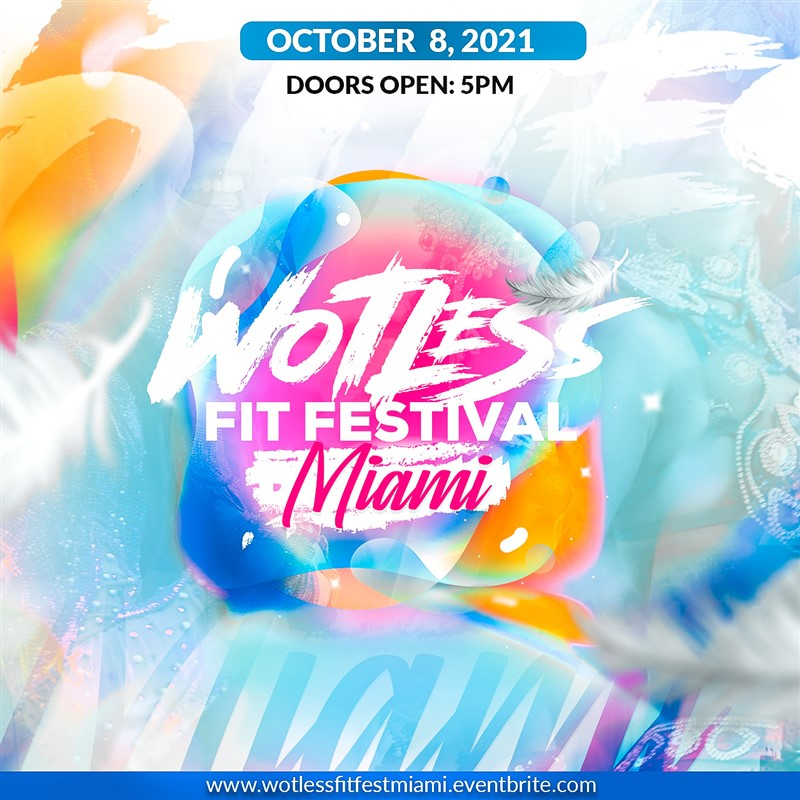 Get Information and buy tickets to WOTLESS FIT FESTIVAL MIAMI  on www.fetefinders.com