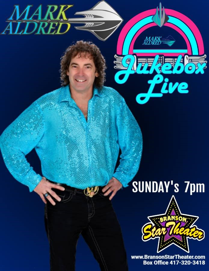 Mark Aldred's Jukebox Live  on Mar 30, 00:00@Branson Star Theater - Pick a seat, Buy tickets and Get information on The Branson Star Theater