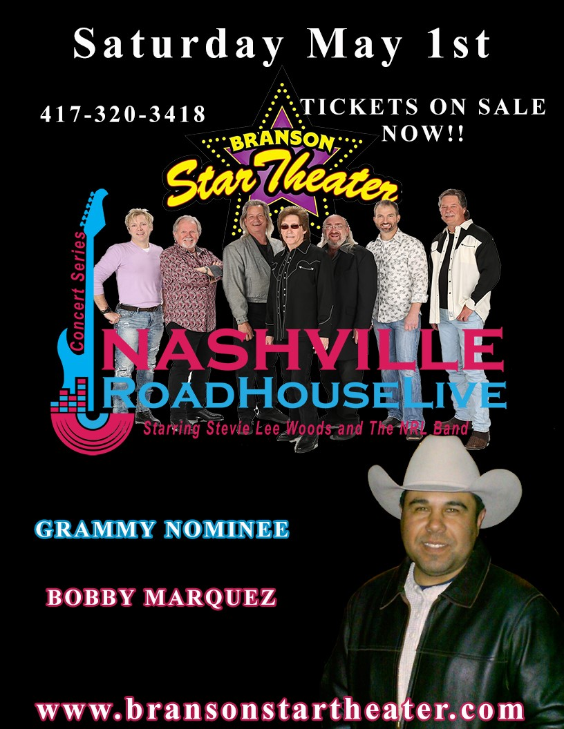 Bobby Marquez Nashville Roadhouse Live Concert Series  on May 01, 20:00@The Branson Star Theater - Pick a seat, Buy tickets and Get information on The Branson Star Theater bransonstartheater