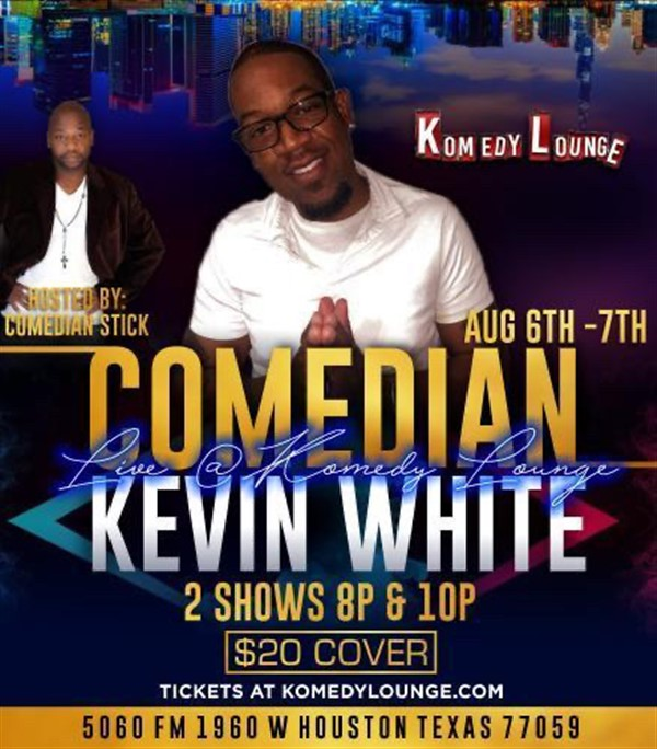 Comedian Kevin White 8pm  on Aug 06, 20:00@Komedy Lounge - Buy tickets and Get information on komedylounge.com