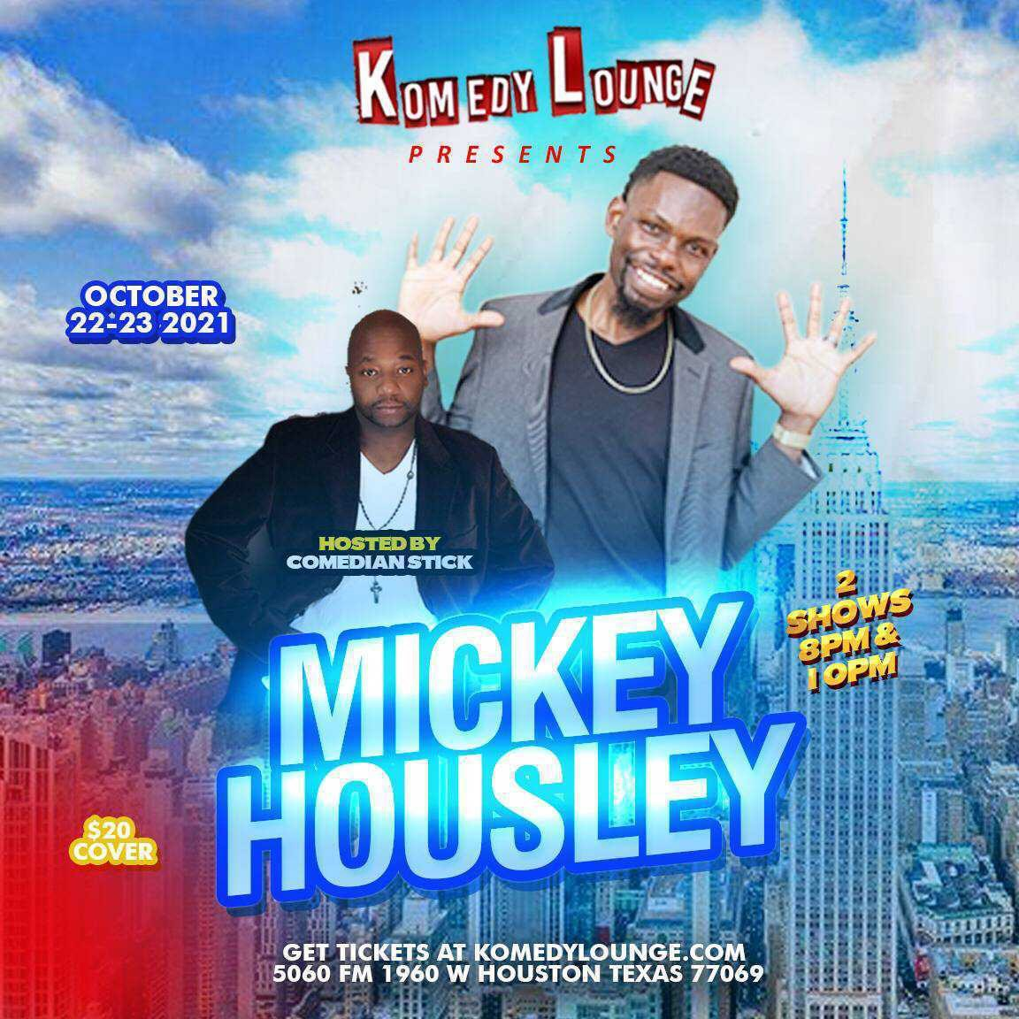 Mickey Housley  8pm  on Oct 22, 20:00@Komedy Lounge - Buy tickets and Get information on komedylounge.com