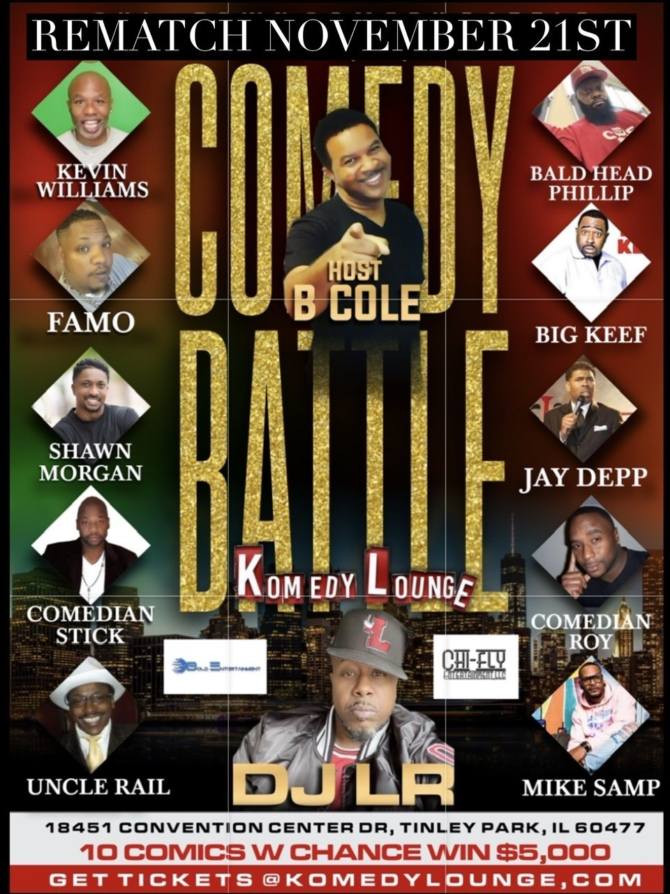 REMATCH Chi-Town Comedy Battle Men It's the REMATCH!!! on Nov 21, 20:00@Tinley Park Convention Center - Buy tickets and Get information on komedylounge.com