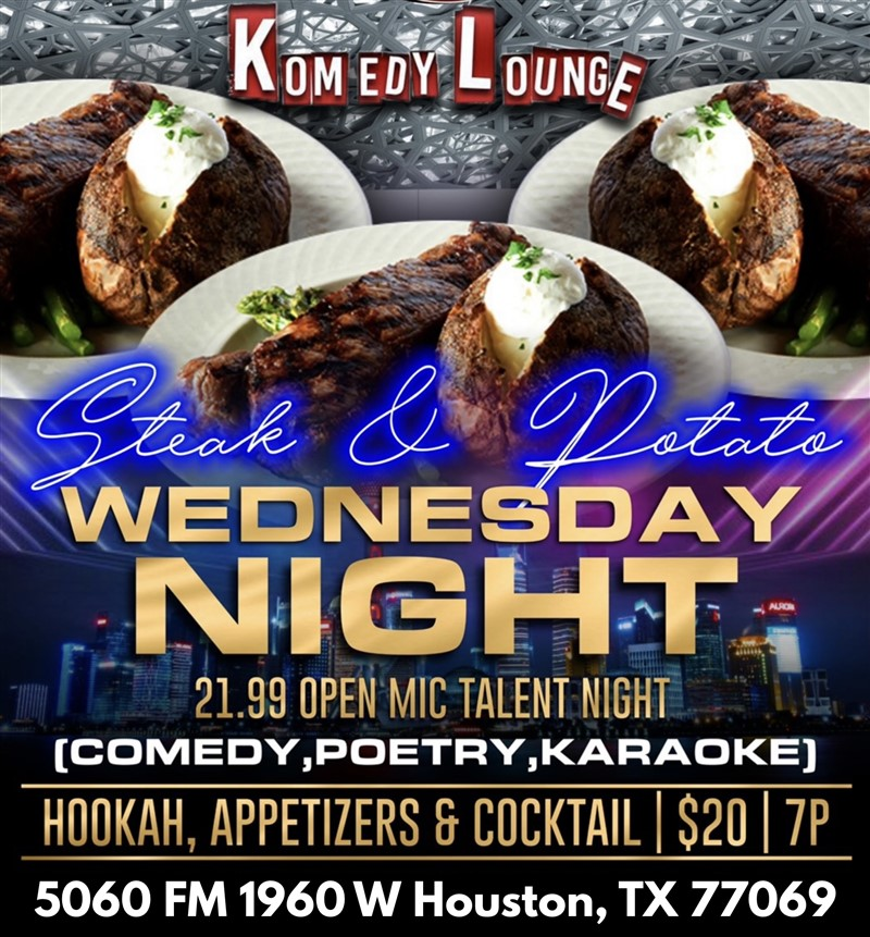 Get Information and buy tickets to Wednesday Open Mic Talent Night Steak & Potato $21.99 on komedylounge.com