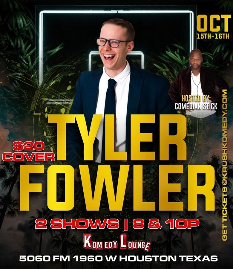 Comedian Tyler Fowler 8pm