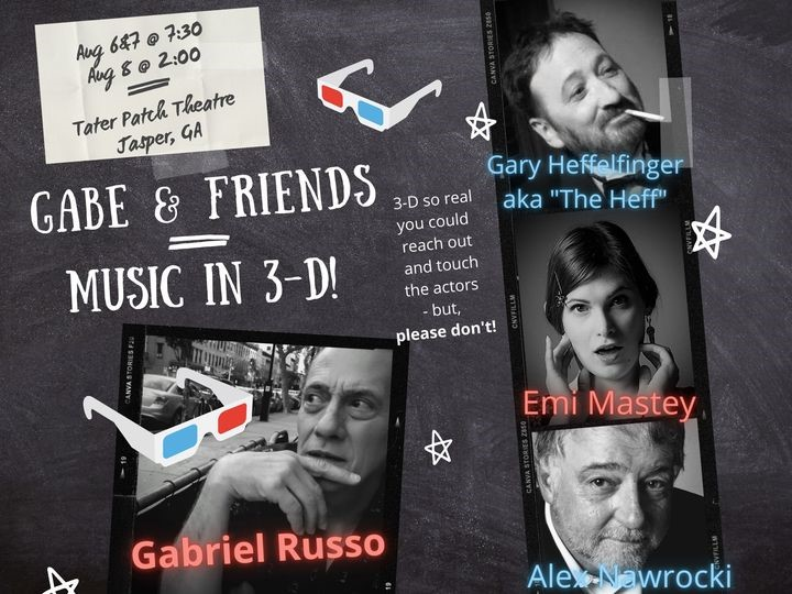 Gabe & Friends - Music in 3-D  on Aug 10, 00:00@Tater Patch Players Theater - Pick a seat, Buy tickets and Get information on taterpatchplayers.org taterpatchplayers