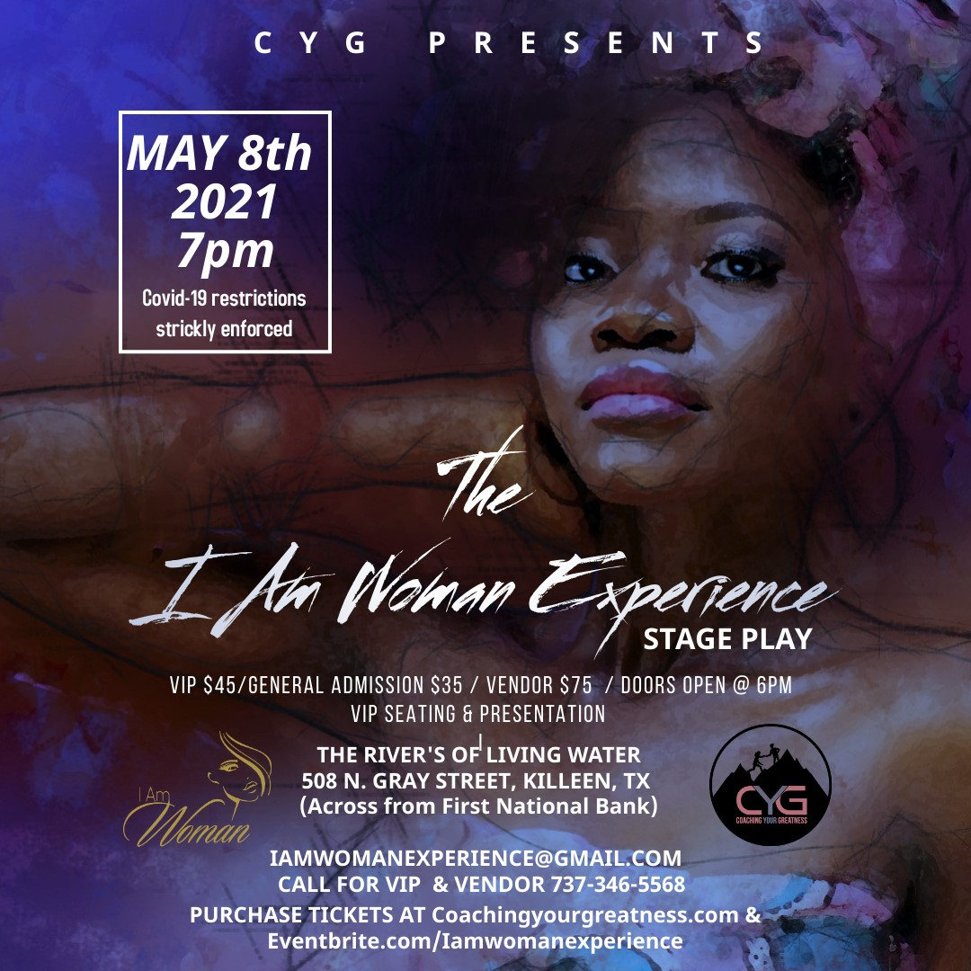 The I Am Woman Experience Stage Play Everyone has a Story on May 08, 19:00@River's of Living Waters - Buy tickets and Get information on Coachingyourgreatness.com