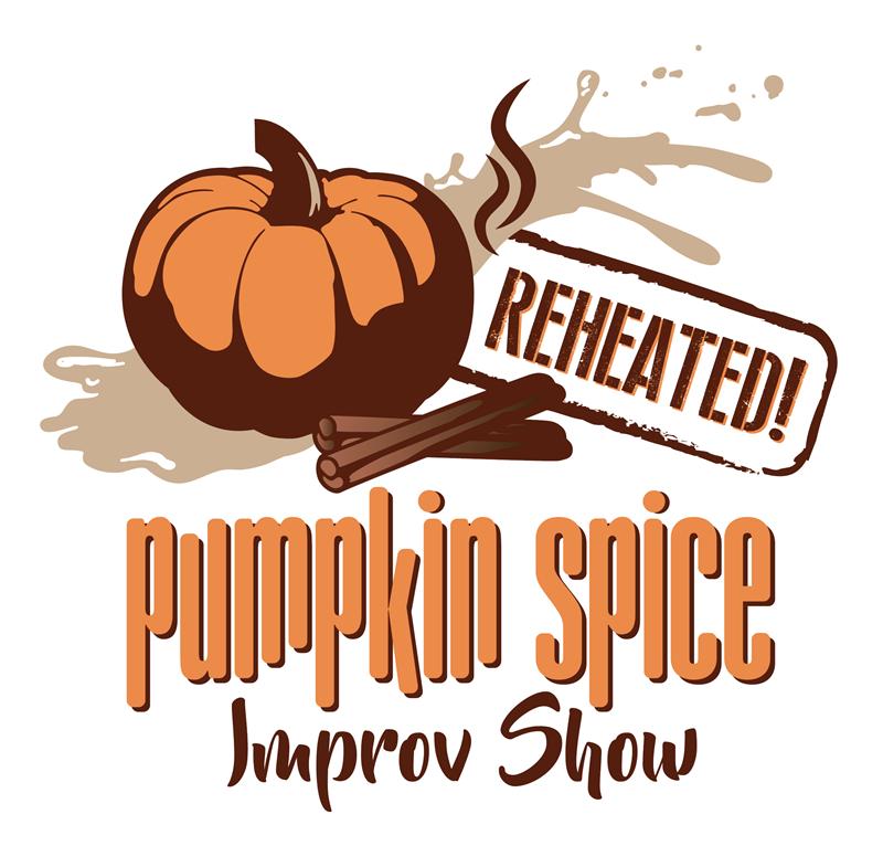 Pumpkin Spice Improv Show- Reheated