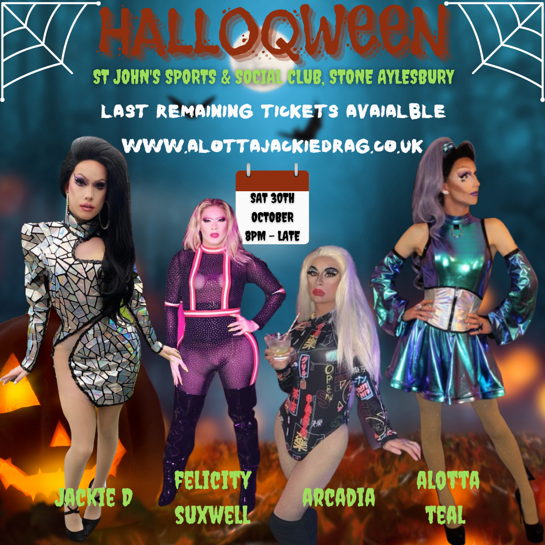 HALLOQWEEN Full Drag Variety Show on Oct 30, 20:00@St John's Sports & Social Club - Buy tickets and Get information on Alotta & Jackie