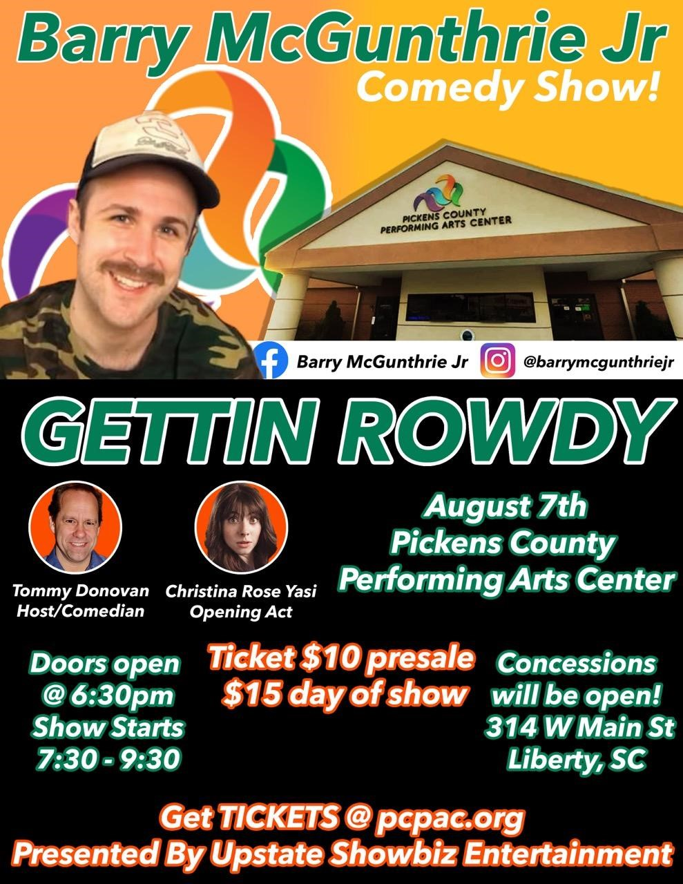 Barry McGunthrie Jr.- GETTIN ROWDY  on Aug 07, 19:30@Pickens County Performing Arts Center - Buy tickets and Get information on Take Part Tickets takepartickets.com
