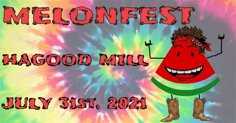 Get Information and buy tickets to #MELONFEST 2021 July 31st at Hagood Mill, SC on Take Part Tickets