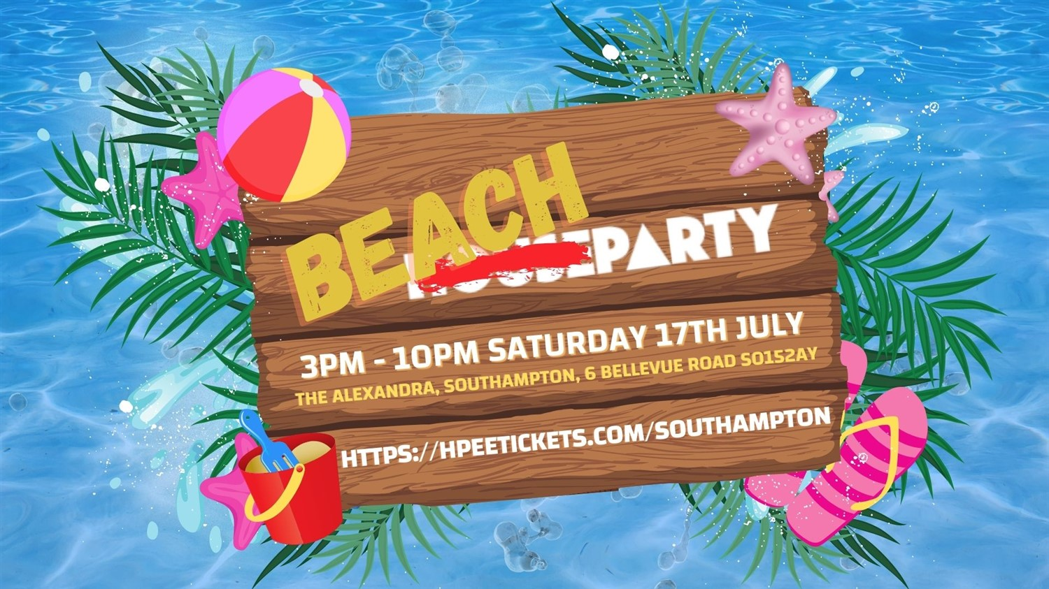 House Party Presents: The Beach Garden Party - Southampton  on Jul 17, 15:00@The Alex - Buy tickets and Get information on House Party Europe Ltd