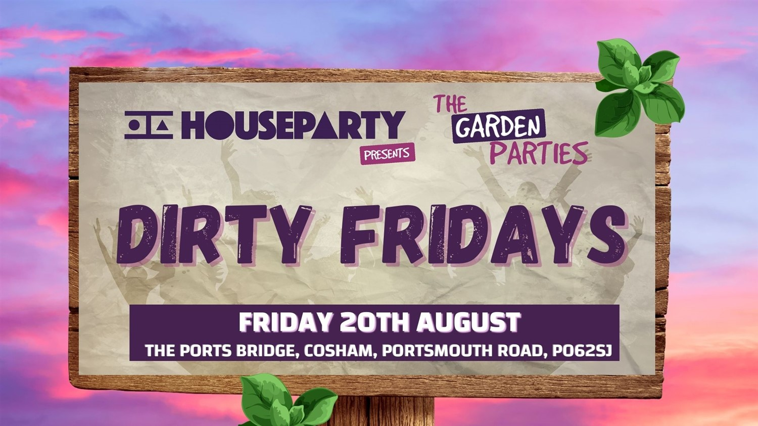 House Party Presents: Dirty Friday's Friday 20th August on Aug 20, 20:00@The Portsbridge Pub - Buy tickets and Get information on House Party Europe Ltd