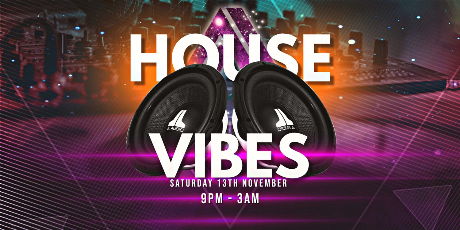 House Party Presents: House Vibes  on Nov 13, 21:00@Fever & Vibes - Buy tickets and Get information on House Party Europe Ltd
