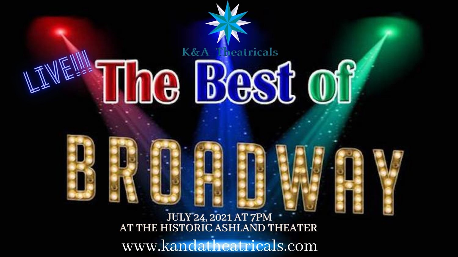 K&A Theatricals Presents Best of Broadway Live! A Benefit Showcase on Jul 24, 19:00@The Historic Ashland Theater - Pick a seat, Buy tickets and Get information on Www.kandatheatricals.com