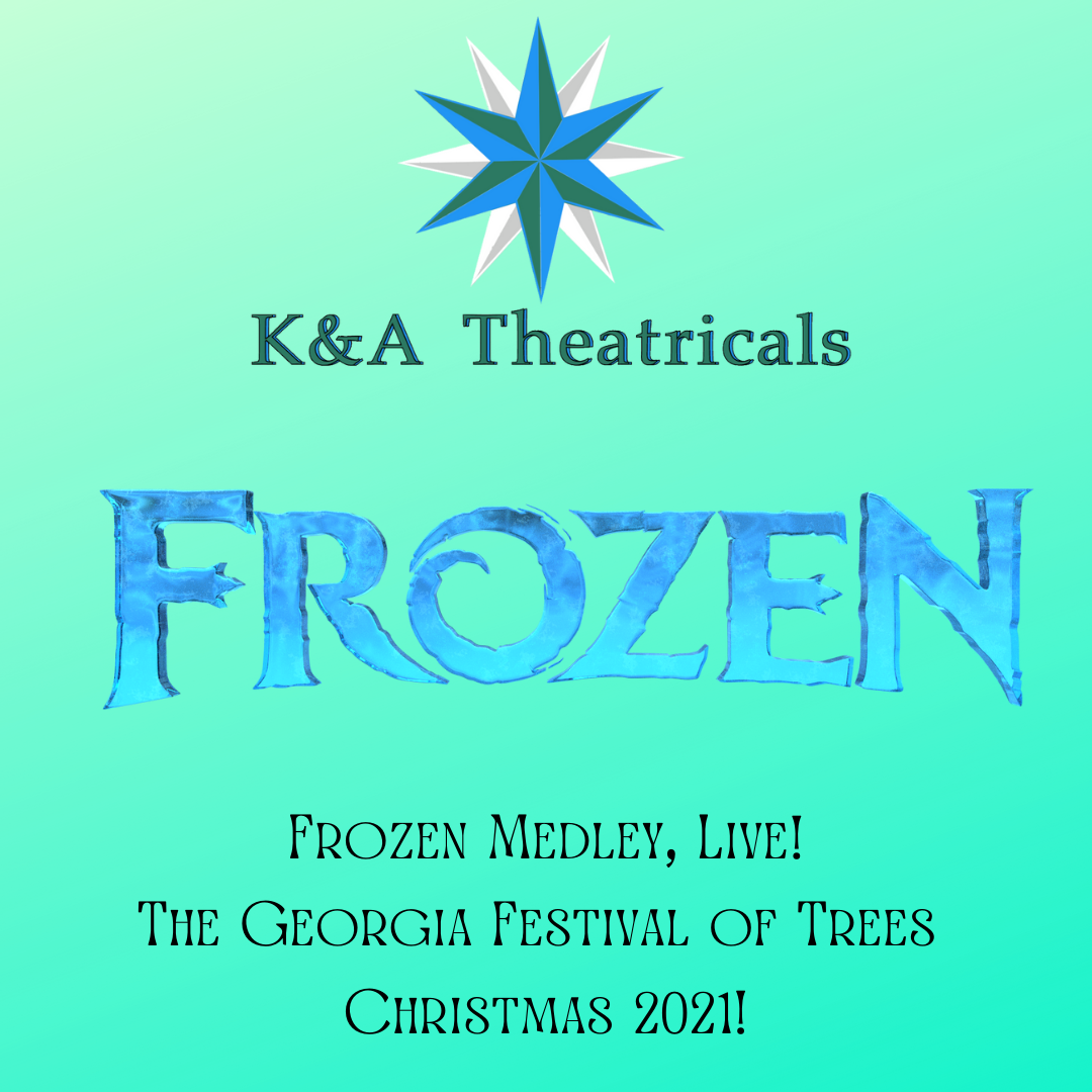 Frozen Live! Medley at the Georgia Festival of Trees on Dec 04, 12:30@Georgia World Congress Center - Buy tickets and Get information on Www.kandatheatricals.com