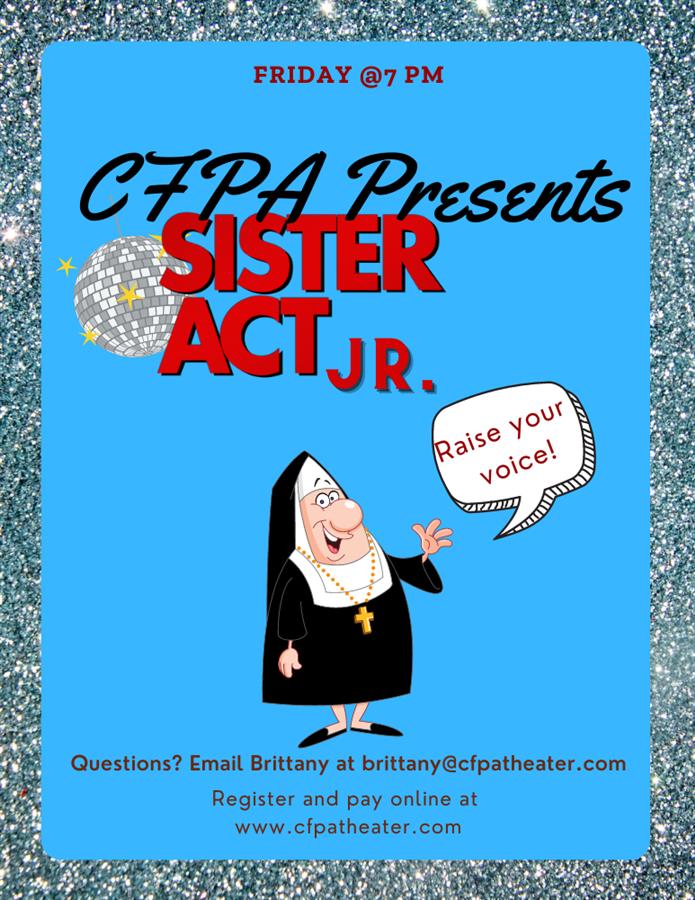 CFPA presents Sister Act Jr