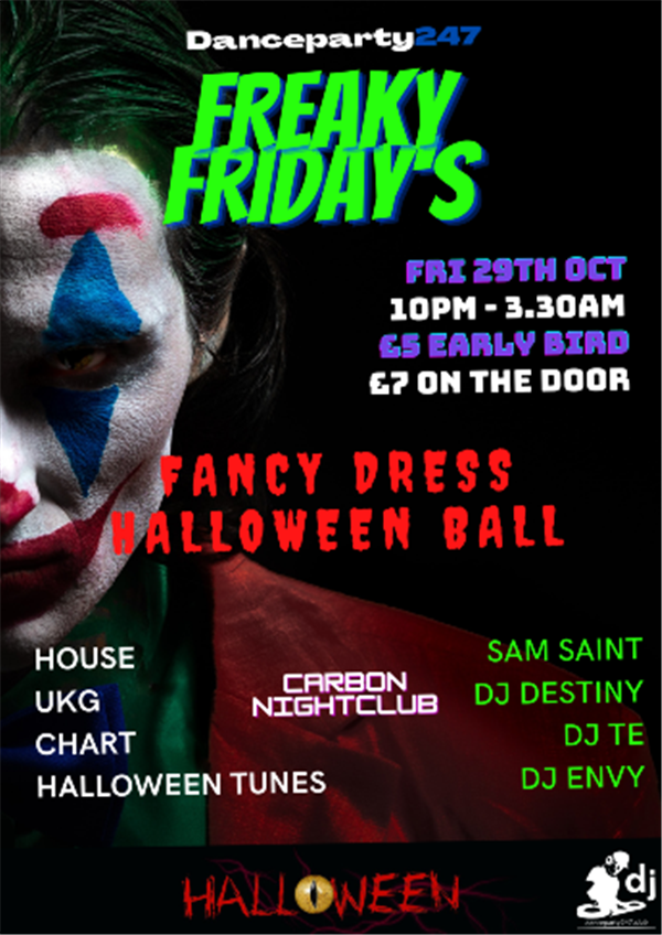 Freaky Fridays Halloween Fancy Dress @Carbon Nightclub on Oct 29, 22:00@Carbon - Buy tickets and Get information on www.danceparty247.club