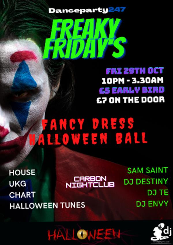 Get Information and buy tickets to Freaky Fridays Halloween Fancy Dress @Carbon Nightclub on www.danceparty247.club