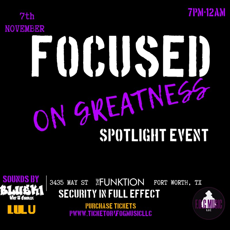 Get Information and buy tickets to Focused On Greatness Spotlight Event  on F.O.G MUSIC LLC