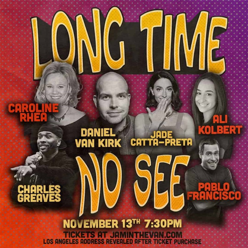 Get Information and buy tickets to Long Time No See Comedy  on Jam in the Van