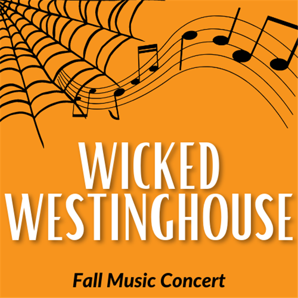 Get Information and buy tickets to Wicked Westinghouse Welcome to Wicked Westinghouse! on Westinghouse Arts Academy