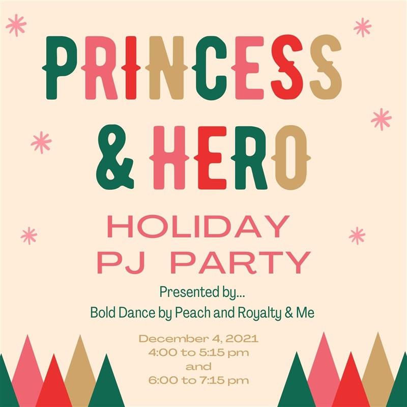 Princess and Hero Holiday PJ Party