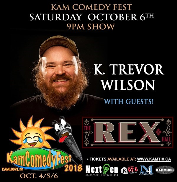 Get Information and buy tickets to KamComedyFest Saturday Oct 6th 9pm show ONLY : K Trevor Wilson on www.KamTix.ca