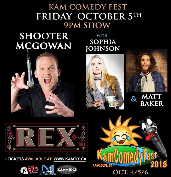"Get Information and buy tickets to Steve ""Shooter"" McGowan w/ Sophia Johnson & Matt Baker 9pm SHOW ONLY on www.KamTix.ca"