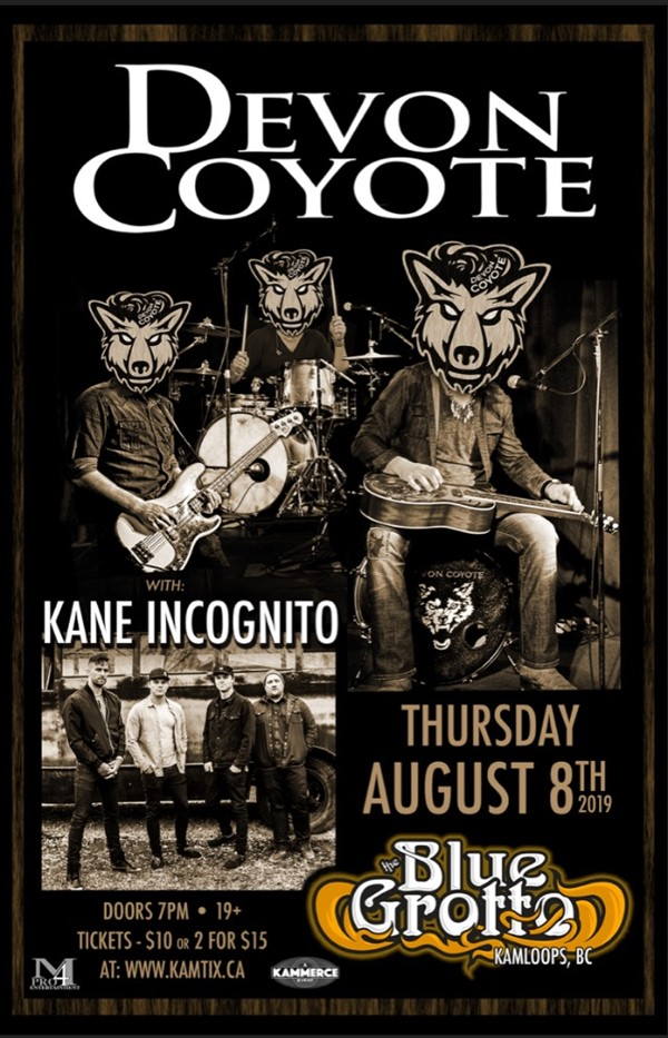 Get Information and buy tickets to Devon Coyote with special guests Kane Incognito on www.KamTix.ca