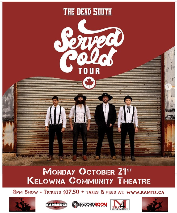 Get Information and buy tickets to The Dead South Served Cold Tour in Kelowna on www.KamTix.ca