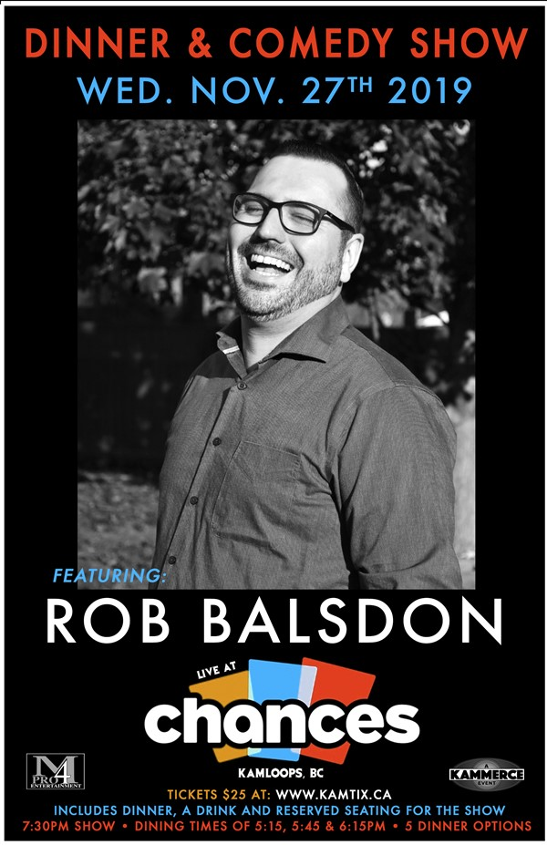 Get Information and buy tickets to Dinner & Comedy Show w/ Rob Balsdon on www.KamTix.ca