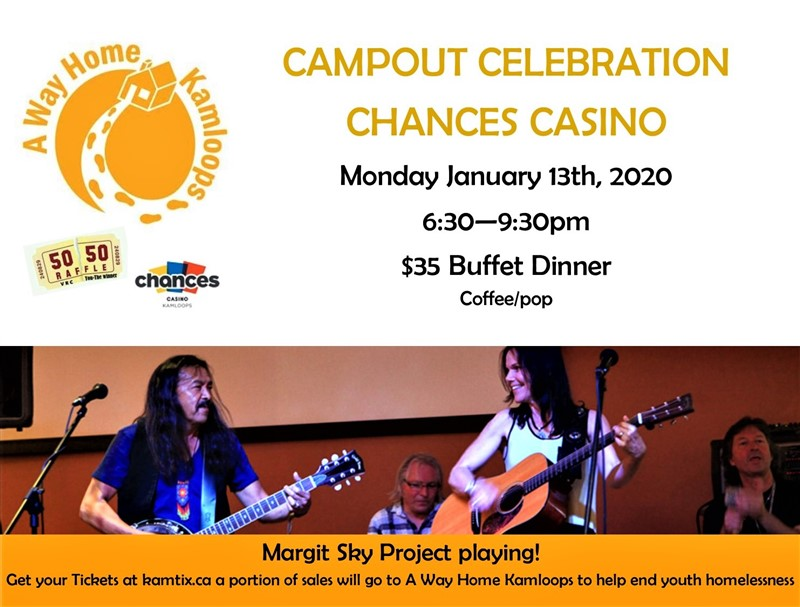 Get Information and buy tickets to Campout Celebration at Chances Casino for A Way Home Kamloops on www.KamTix.ca