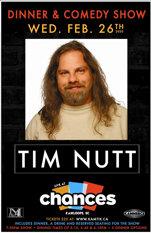 Get Information and buy tickets to Dinner & Comedy Show with Tim Nutt on www.KamTix.ca