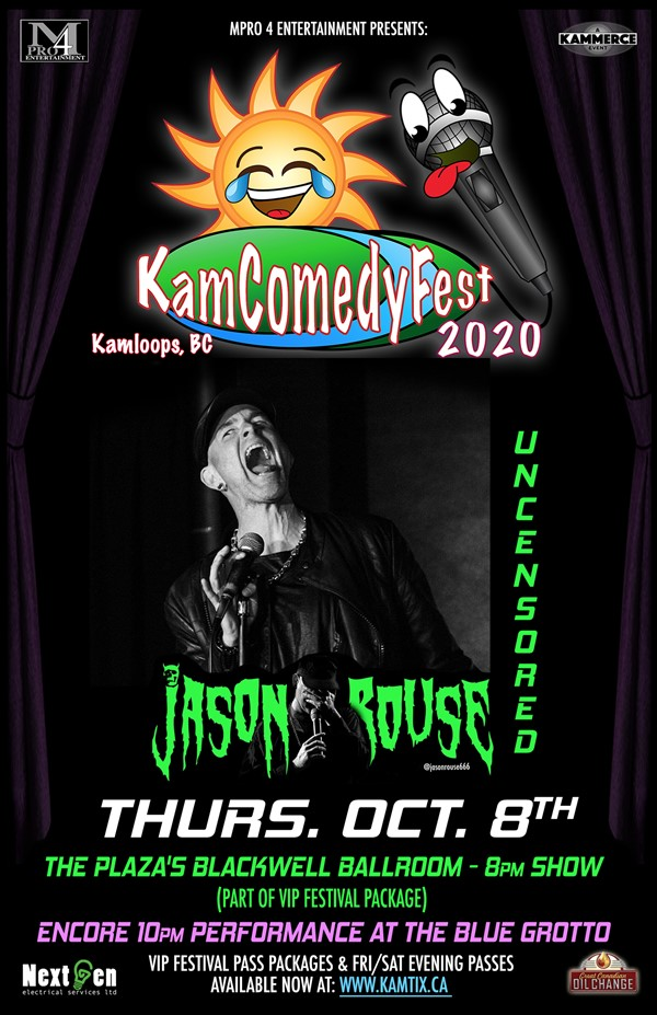 Get Information and buy tickets to KamComedyFest Jason Rouse UNCENSORED special additional performance on www.KamTix.ca