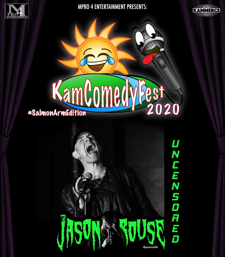 Get Information and buy tickets to KamComedyFest Jason Rouse UNCENSORED #MerrittEdition w/ MC Ernie Ware on www.KamTix.ca