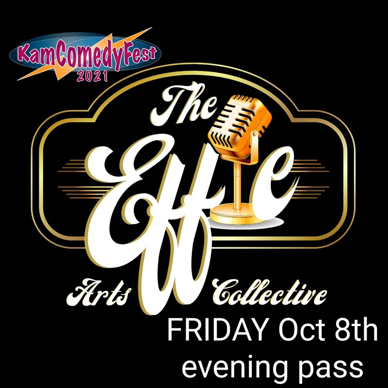 Get Information and buy tickets to KamComedyFest: The Effie Evening Pass Friday Oct 8th (2 Shows) on www.KamTix.ca