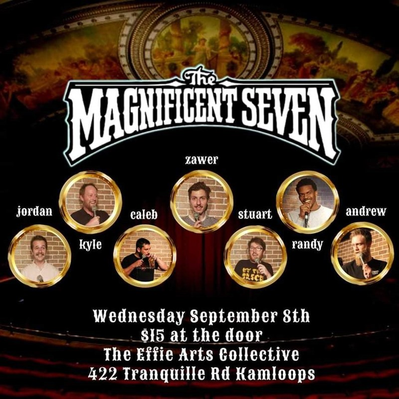 Get Information and buy tickets to The Magnificent Seven COMEDY SHOW on www.KamTix.ca