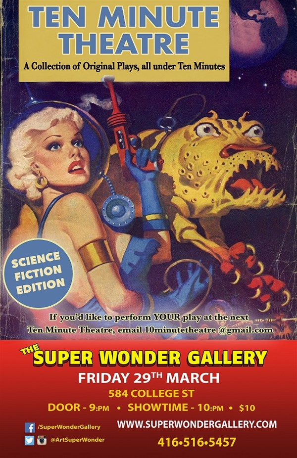 Get Information and buy tickets to 10 Minute Theatre Sci-Fi Edition on Super Wonder Gallery
