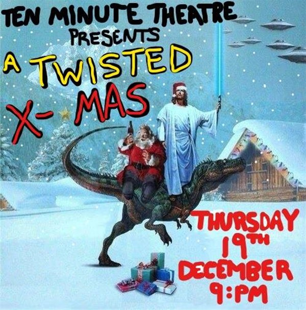 Get Information and buy tickets to Ten Minute Theatre Twisted Xmas Tales on Super Wonder Gallery