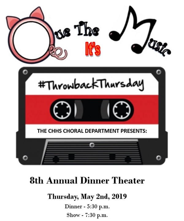 Get Information and buy tickets to Que the Music: Throwback Thursday! Annual CHHS Dinner Theater on CHHS Choral Booster Club